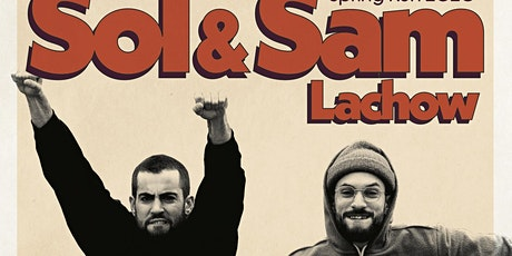 SOL + SAM LACHOW tickets