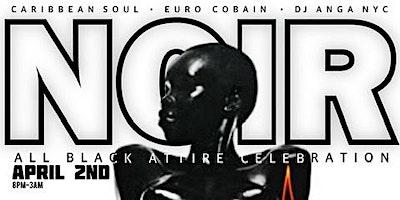 NOIR the all black attire celebration