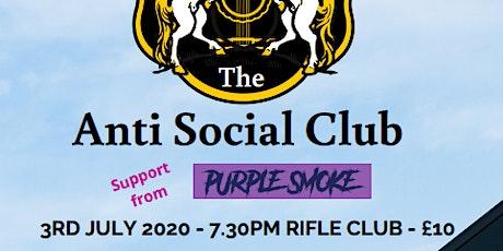 THE ANTI SOCIAL CLUB LAUNCH GIG (SUPPORT PURPLE SMOKE & MEGAN LINFORD) tickets