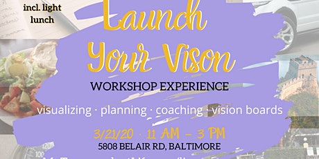 LAUNCH YOUR VISION: Vision Board Workshop Experience tickets