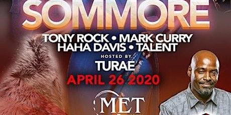 SPRING COMEDY JAM! Starring SOMMORE!! TONY ROCK/ HA HA DAVIS/MARK CURRY tickets