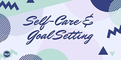 Self-Care and Goal Setting tickets