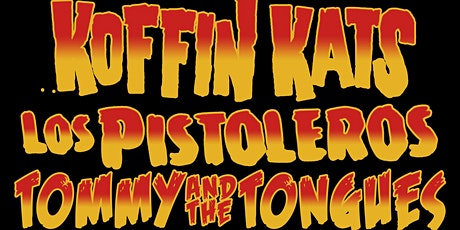 Koffin Kats / Los Pistoleros / Tommy and The Tongues tickets