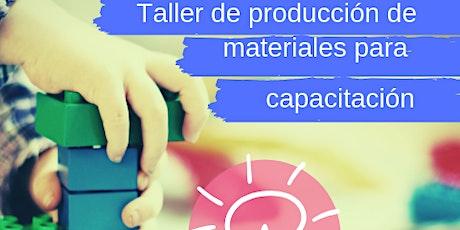 Taller de Producción de materiales para capacitación. tickets