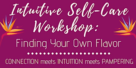 Intuitive Self-Care: Finding Your Own Flavor tickets