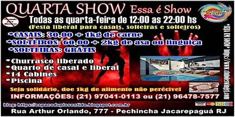 QUARTA SHOW (TODAS AS QUARTAS) tickets
