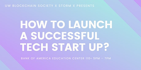 How to launch a Successful Tech Startup? (StormX + UW Blockchain Society) tickets
