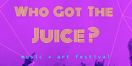 Who Got the Juice? tickets