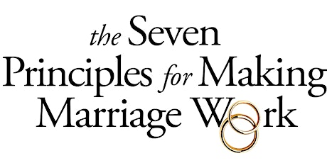 Seven Principles for Making Marriage Work Workshop tickets