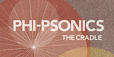 IN THE CAFÉ: Phi-Psonics