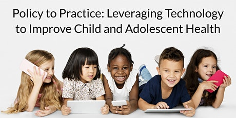 Leveraging Technology to Improve Child & Adolescent Health tickets
