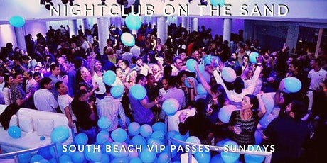 Sunday PARTY on SOUTH BEACH!  - VIP Nightclub Party Package Deal - Event Tickets on Sale Now! tickets