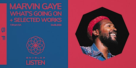 Marvin Gaye - What's Going On + Selected Works : LISTEN (7:30 pm) tickets