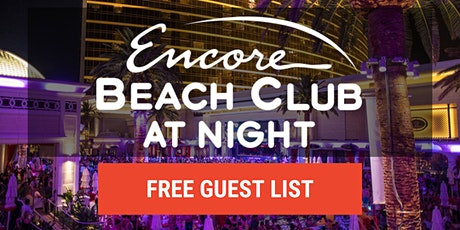 ENCORE BEACH CLUB AT NIGHT - NIGHTSWIM PARTY!  - FREE GUEST LIST !!! tickets