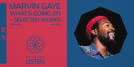 Marvin Gaye - What's Going On + Selected Works : LISTEN (9:30 pm) tickets