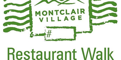 RESCHEDULED - Montclair Village Restaurant Walk 2020 tickets