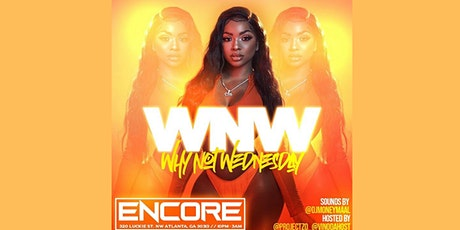 #WhyNotWednesdays with DJ Money Maal @Encoreatl tickets