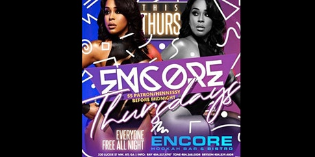 Encore Thursdays featuring $5 HENNESSY & PATRON! @Encoreatl tickets