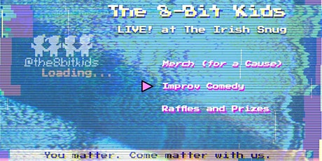 The 8-Bit Kids: Comedy for a Cause tickets