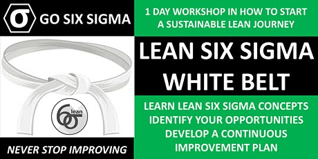 Lean Six Sigma - White Belt - Introduction  to Lean Manufacturing tickets