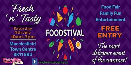 Fresh 'n' Tasty Foodstival - Macclesfield tickets