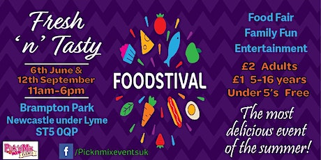 Fresh 'n' Tasty Foodstival - Newcastle Under Lyme tickets