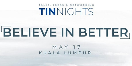 TINnights KL - Believe In Better tickets