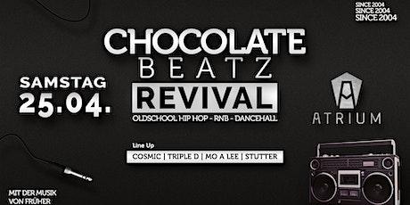 Chocolate Beatz Revival - Mit der Musik von früher - 25.04.20 tickets