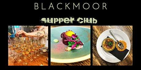 BLACKMOOR Supper Club #4 tickets