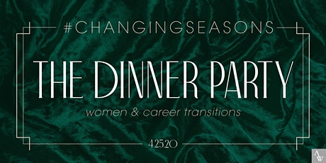 Changing Seasons: The Dinner Party tickets
