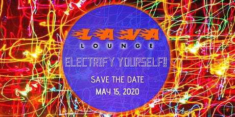 Lava Lounge -Electrify Yourself!! tickets