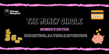 The Money Circle - Ladies Edition (Saving, Budgets, Investing) tickets