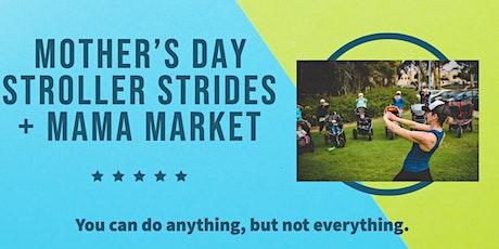 Stroller Strides + Mama Market tickets