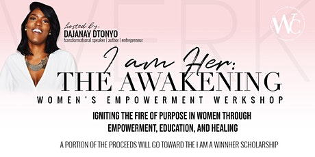 I AM HER: The Awakening Women Empowerment Workshop tickets