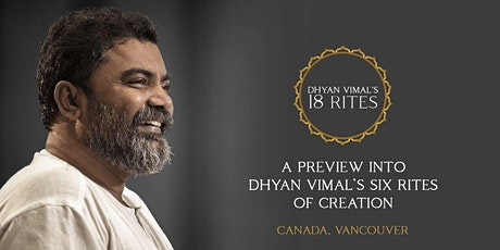 Preview into Dhyan Vimal's 6 Rites of Creation tickets