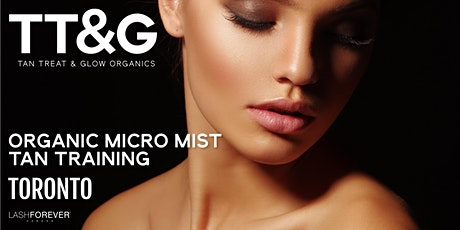 TT&G Organic Spray Tan Training with Lashforever Canada tickets