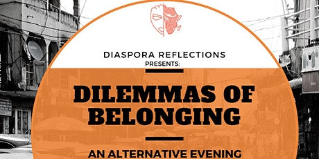 Dilemmas of Belonging: An Alternative Evening tickets