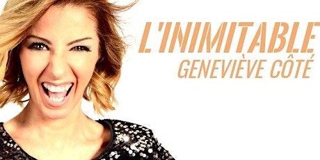 Geneviève Coté L'INIMITABLE tickets