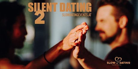 Silent Dating 2 (22-38 Jahre) Tickets