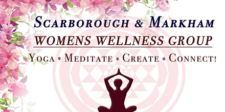 Scarborough/Markham Women's Yoga, Meditate, Create Group! tickets