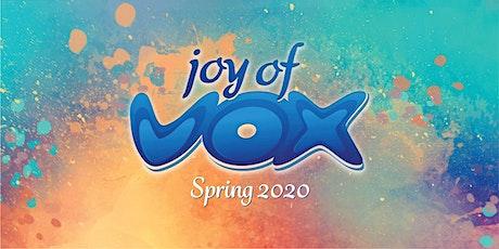 Joy of Vox (JOV) Spring 2020 tickets