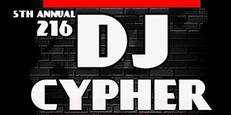 5th Annual 216 DJ Cypher tickets