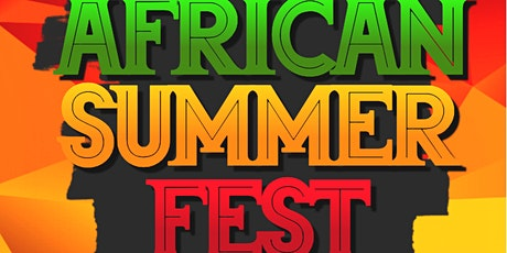 African Summer-fest. Indoor, outdoor performances and dj festival. . tickets