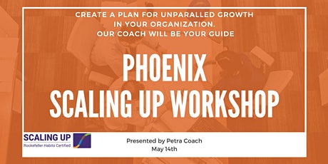 Phoenix Scaling Up Workshop - Presented by Petra Coach tickets
