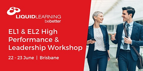 EL1 & EL2 High Performance & Leadership Workshop Brisbane tickets