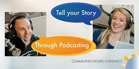 Tell your Story Through Podcasting tickets