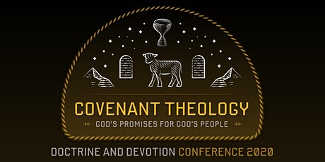 Doctrine and Devotion 2020 Conference: Covenant Theology tickets
