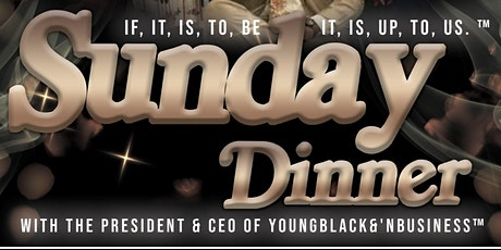 Sunday Dinner with Young Black & N' Business tickets