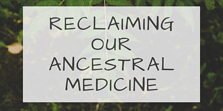 Reclaiming our Ancestral Medicine: A Day-Long Yoga Retreat  tickets