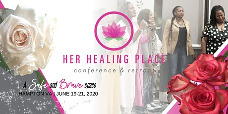 Her Healing Place Conference and Retreat tickets
